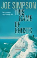 This Game of Ghosts: Book by Joe Simpson