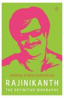 RAJNIKANTH: THE DEFINITIVE BIOGRAPHY: Book by Naman Ramachandran
