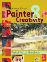 Painter 8 Creativity: Digital Artist's Handbook:Book by Author-Jeremy Sutton