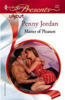 Master of Pleasure: Uncut: Book by Penny Jordan