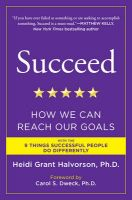 Succeed: How We Can Reach Our Goals: Book by Heidi Grant Halvorson