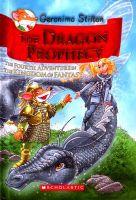 Geronimo Stilton the Dragon Prophecy:  The Fourth Adventure in the Kingdom of Fantasy: Book by Geronimo Stilton
