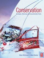 Conservation: Principles, Dilemmas and Uncomfortable Truths: Book by Alison Richmond , Alison Bracker