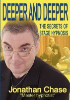 Deeper and Deeper: The Secrets of Stage Hypnosis: Book by Jonathon Chase