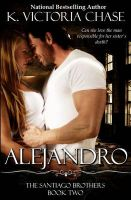 Alejandro: Book by K Victoria Chase