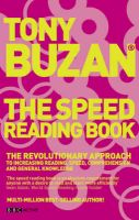 The Speed Reading Book: The Revolutionary Approach to Increasing Reading Speed, Comprehension and General Knowledge: Book by Tony Buzan