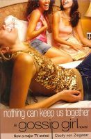 Gossip Girl 8: Nothing Can Keep Us Together: Book by Cecily Von Ziegesar