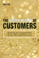 Hidden Wealth of Customers: Book by Bill Lee