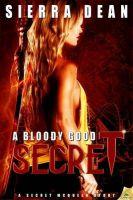 A Bloody Good Secret: Book by Sierra Dean