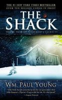 The Shack: When Tragedy Confronts Eternity:Book by Author-Wm Paul Young