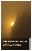 The Haunted House: Book by Charles Dickens