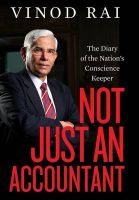 Not Just an Accountant: The Diary of the Nations Conscience Keeper: Book by Vinod Rai