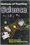 Methods of Teaching Science: Book by K. Jaya Sree