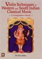 Violin Techniques in Western and South Indian Classical Music: A Comparative Study: Book by M. Lalitha (Dr.)
