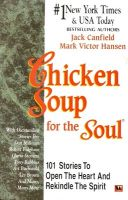 Chicken Soup For The Soul (English) (Paperback): Book by CANFIELD JACK