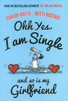 Ohh Yes, I'm Single!: And So is My Girlfriend!: Book by Durjoy Datta