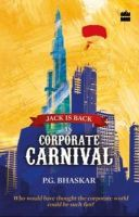 Jack is Back in Corporate Carnival:Book by Author-P. G. Bhaskar