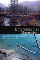 Environmental Magnetism: Principles and Applications of Enviromagnetics: Book by Michael E. Evans ,Friedrich  Heller