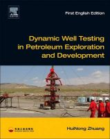 Dynamic Well Testing in Petroleum Exploration and Development: Book by HuiNong Zhuang