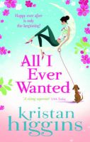 All I ever Wanted: Book by Kristan Higgins