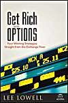 Get Rich with Options: Four Winning Strategies Straight from the Exchange Floor: Book by Lee Lowell