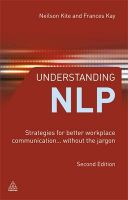 Understanding NLP: Strategies for Better Workplace Communication - Without the Jargon: Book by Frances Kay,Neilson Kite