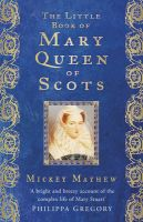 The Little Book of Mary, Queen of Scots: Book by Mickey Mayhew