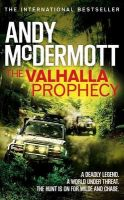 The Valhalla Prophecy: Book by MCDERMOTT ANDY