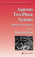 Aqueous Two-phase Systems: Methods and Protocols: Book by Rajni Hatt-Kaul