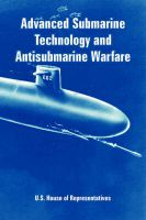 Advanced Submarine Technology and Antisubmarine Warfare: Book by U.S. House of Representatives