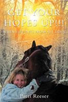 Get Your Hopes Up!!!: When Life Hits from All Sides: Book by Patti Reeser