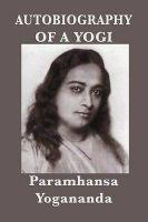 Autobiography of a Yogi: Book by Paramhansa Yogananda