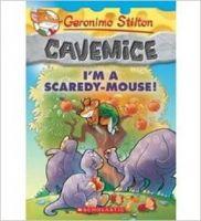 Geronimo Stilton Cavemice# 07 I'm A Scaredy- Mouse!: Book by Geronimo Stilton