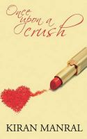 Once Upon A Crush: Book by Kiran Manral