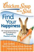Find Your Happiness: Book by Jack Canfield, Mark Victor Hansen & Amy Newmark