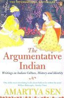 The Argumentative Indian: Writings on Indian History, Culture and Identity: Book by Amartya K. Sen