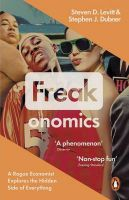Freakonomics: A Rogue Economist Explores the Hidden Side of Everything:Book by Author-Stephen J. Dubner , Steven D. Levitt