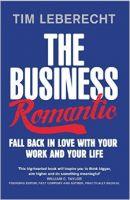 The Business Romantic: Book by Tim Leberecht