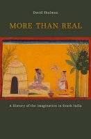 More Than Real: A History of the Imagination in South India: Book by David Shulman