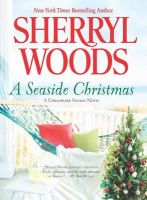 A Seaside Christmas: Book by Sherryl Woods