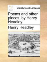 Poems and Other Pieces, by Henry Headley.: Book by Henry Headley