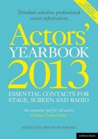 Actors' Yearbook 2013 - Essential Contacts for Stage, Screen and Radio: Book by Hilary Lissenden