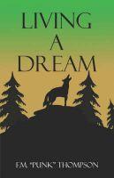 Living a Dream: Book by F. M. Thompson