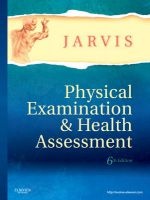 Physical Examination and Health Assessment: Book by Carolyn Jarvis, M.S.N., RN.C., F.N.P. (Family Nurse Practitioner, Chestnut Health Systems, Bloomington; Adjunct Assistant Professor of Nursing, School of Nursing, Illinois Wesleyan University, Bloomington, IL)