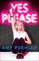 Yes Please: Book by Amy Poehler