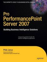Pro PerformancePoint Server 2007: Building Business Intelligence Solutions: Book by Philo B. Janus