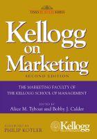 Kellogg on Marketing: Book by Alice M. Tybout , Bobby J. Calder