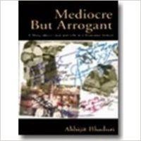 Mediocre But Arrogant: Book by Abhijit Bhaduri
