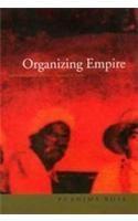 Organizing Empire: Book by Purnima Bose