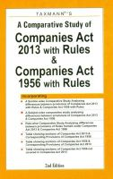 A Comparative Study of Companies Act 2013 with Rules and Companies Act 1956 with Rules: Book by Editors